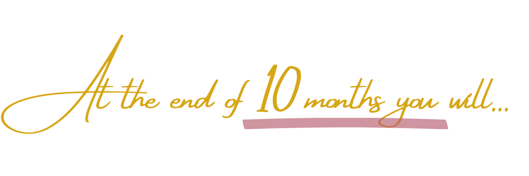 At the end of 10 months you will...
